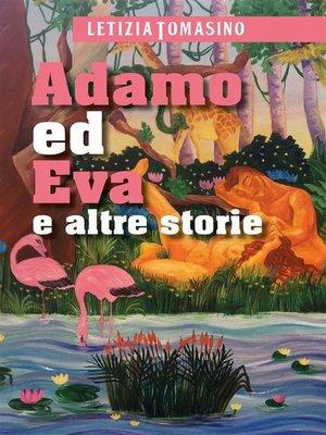 cover image of Adamo ed Eva ed altre storie