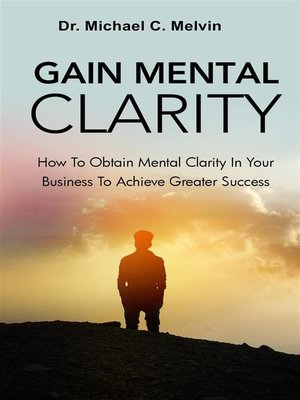 cover image of Gain Mental Clarity
