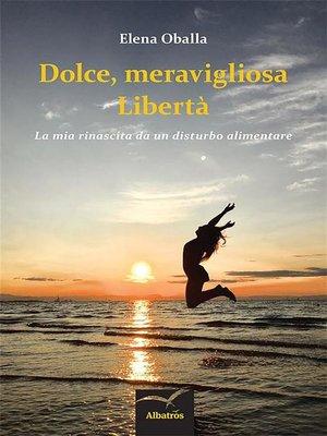 cover image of Dolce, meravigliosa Libertà