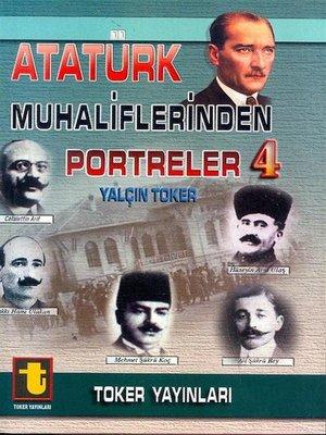 cover image of Atatürk Muhaliflerinden Portreler 4