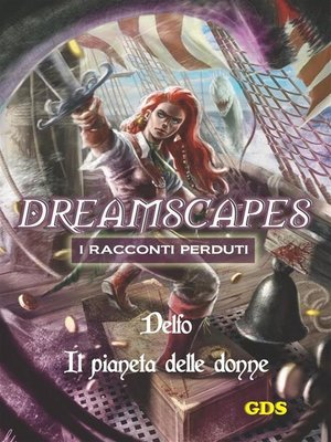 cover image of Il pianeta delle donne--Dreamscapes--I racconti perduti--Volume 19