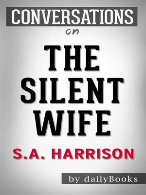 cover image of The Silent Wife--A Novel by A. S. A. Harrison