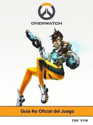 cover image of Guía No Oficial Del Juego Overwatch