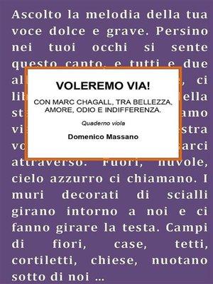 cover image of VOLEREMO VIA. Con Marc Chagall, tra bellezza, amore, odio e indifferenza.