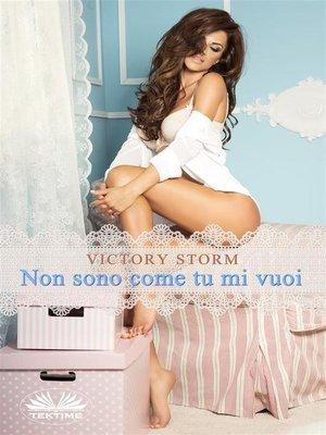 cover image of Non Sono Come Tu Mi Vuoi