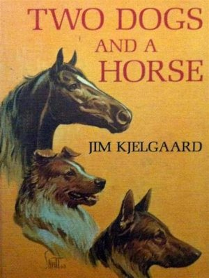 cover image of Two Dogs and a Horse