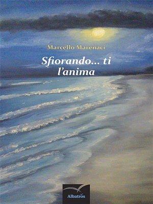 cover image of Sfiorando... ti l'anima