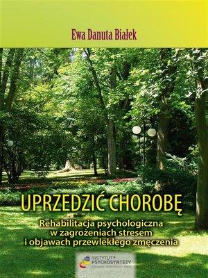 cover image of Uprzedzić chorobę