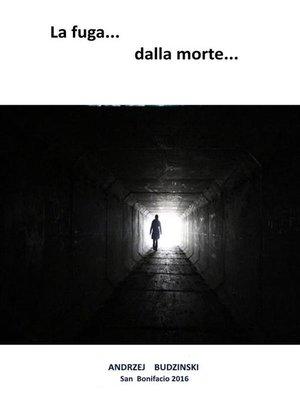cover image of La fuga dalla morte...