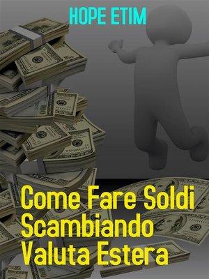 cover image of Come Fare Soldi Commerciando Valuta Estera