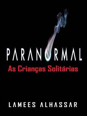 cover image of Paranormal--As Crianças Solitárias