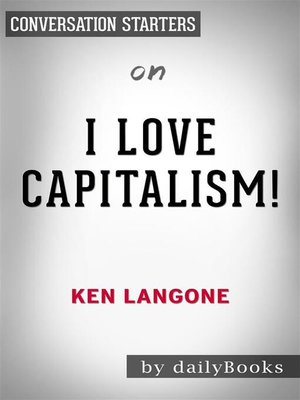 cover image of I Love Capitalism--by Ken Langone | Conversation Starters