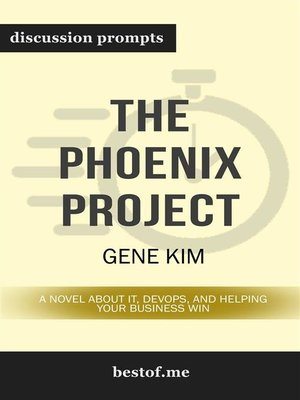 "cover image of Summary--""The Phoenix Project--A Novel about IT, DevOps, and Helping Your Business Win"" by Gene Kim 