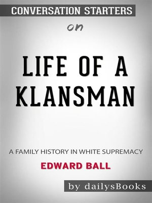 cover image of Life of a Klansman--A Family History in White Supremacy by Edward Ball--Conversation Starters