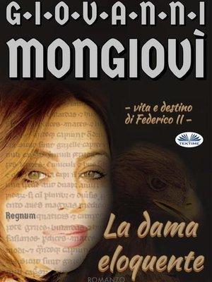 cover image of La Dama Eloquente--Vita E Destino Di Federico II