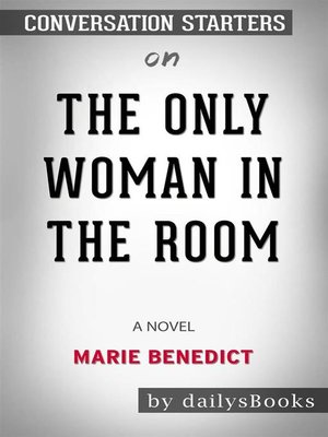 cover image of The Only Woman in the Room--A Novel byMarie Benedict -Conversation Starters