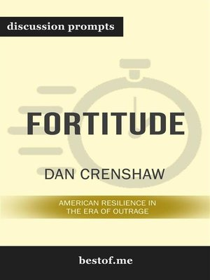 """cover image of Summary--""""Fortitude--American Resilience in the Era of Outrage"""" by Dan Crenshaw--Discussion Prompts"""