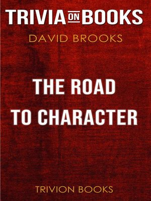 cover image of The Road to Character by David Brooks (Trivia-On-Books)