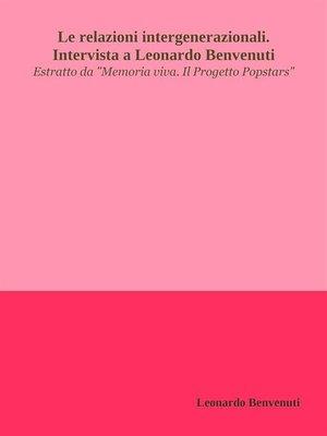 cover image of Le relazioni intergenerazionali. Intervista a Leonardo Benvenuti