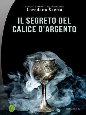 cover image of Il segreto del calice d'argento
