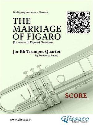 cover image of The Marriage of Figaro--Trumpet Quartet (Score)