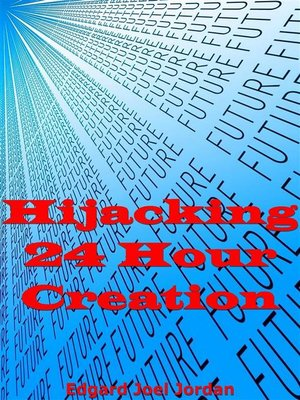 cover image of Hijacking 24 Hour Creation