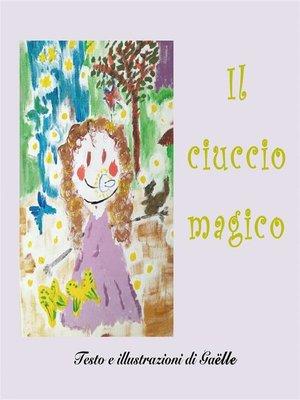cover image of Il ciuccio magico