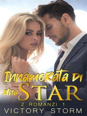cover image of Innamorata di una Star