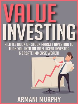 cover image of Value Investing--A Little Book of Stock Market Investing to Turn You Into an Intelligent Investor & Create Immense Wealth
