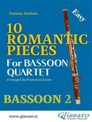 cover image of 10 Romantic Pieces--Bassoon Quartet (BN.2)