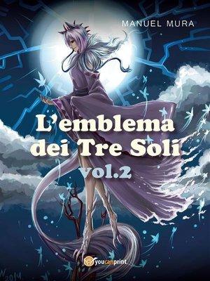 cover image of L'emblema dei Tre Soli Volume2