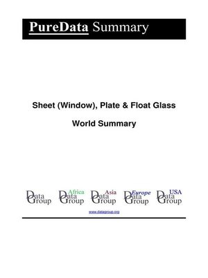 cover image of Sheet (Window), Plate & Float Glass World Summary
