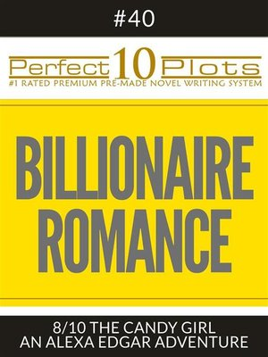 "cover image of Perfect 10 Billionaire Romance Plots #40-8 ""THE CANDY GIRL – AN ALEXA EDGAR ADVENTURE"""