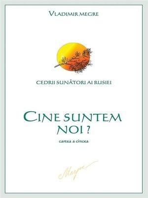 cover image of Cine suntem noi?