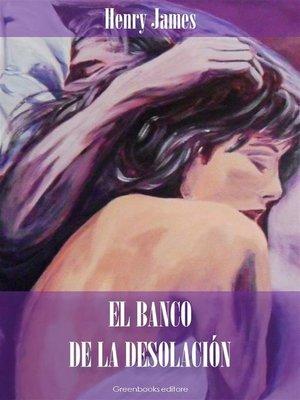 cover image of El banco de la desolación