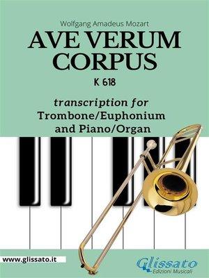 cover image of Ave Verum Corpus--Trombone or Euphonium (B.C.) and Piano/Organ