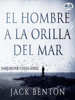 cover image of El Hombre a La Orilla Del Mar