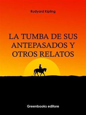 cover image of La tumba de sus antepasados y otros relatos