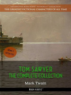 cover image of Mark Twain, Tom Sawyer Complete Collection