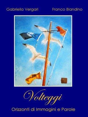 cover image of Volteggi--Orizzonti di immagini e parole