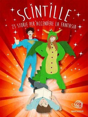 cover image of Scintille--23 storie per accendere la fantasia