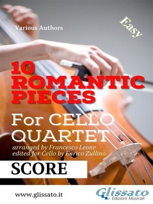 cover image of 10 (Easy) Romantic Pieces for Cello Quartet (Score)