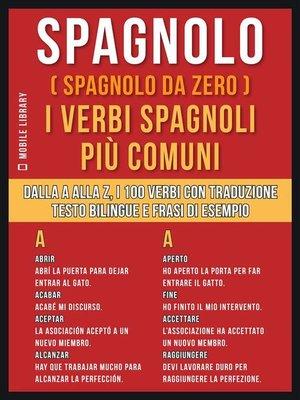 cover image of Spagnolo ( Spagnolo da zero ) I Verbi Spagnoli Più Comuni