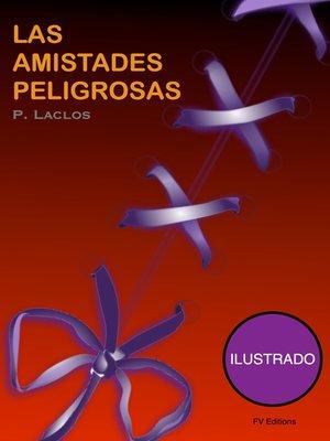 cover image of Las amistadas peligrosas (Ilustrado)