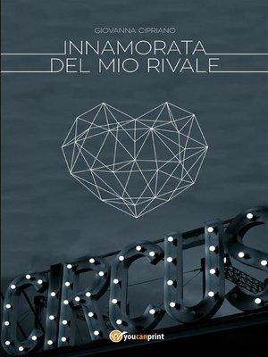cover image of Innamorata del mio rivale