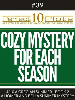 """cover image of Perfect 10 Cozy Mystery for Each Season Plots #39-4 """"A GRECIAN SUMMER--BOOK 2 – a HOMER AND BELLA SUMMER MYSTERY"""""""