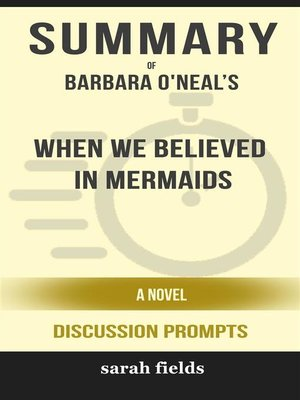 """cover image of """"When We Believed in Mermaids--A Novel"""" by Barbara O'Neal"""
