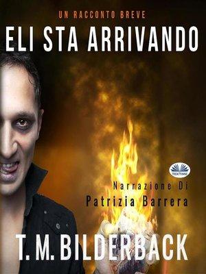 cover image of Eli Sta Arrivando--Un Racconto Breve