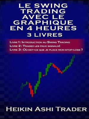 cover image of Le Swing Trading Avec Le Graphique En 4 Heures 1-3
