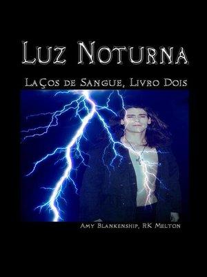 cover image of Luz Noturna (Laços de Sangue, Livro Dois)